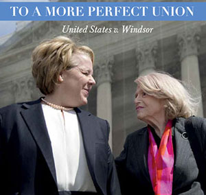 TO A MORE PERFECT UNION: United States v. Windsor